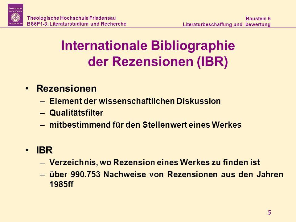 Theologische Hochschule Friedensau BS5P1-3: Literaturstudium und Recherche Baustein 6 Literaturbeschaffung und -bewertung 5 Internationale Bibliograph