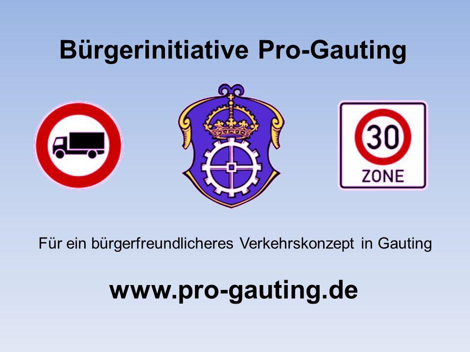 Bürgerinitiative Pro-Gauting Für ein bürgerfreundlicheres Verkehrskonzept in Gauting www.pro-gauting.de