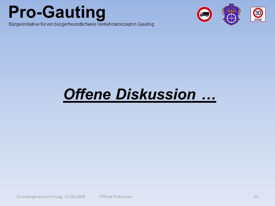 Pro-Gauting Gründungsversammlung, 13.08.200912Offene Diskussion Bürgerinitiative für ein bürgerfreundlicheres Verkehrskonzept in Gauting Offene Diskus