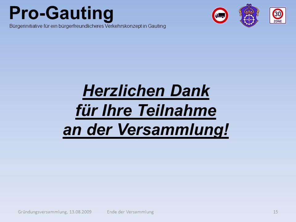 Pro-Gauting Gründungsversammlung, 13.08.200915Ende der Versammlung Bürgerinitiative für ein bürgerfreundlicheres Verkehrskonzept in Gauting Herzlichen