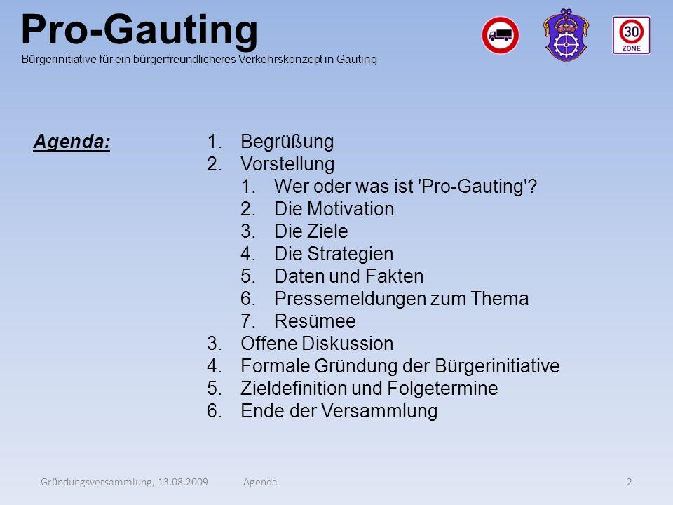 Pro-Gauting Bürgerinitiative für ein bürgerfreundlicheres Verkehrskonzept in Gauting Agenda:1.Begrüßung 2.Vorstellung 1.Wer oder was ist 'Pro-Gauting'