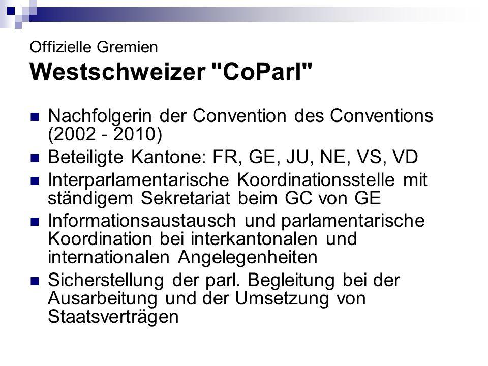 Offizielle Gremien Westschweizer CoParl Geltungsbereich: Verträge, die in mindestens zwei Kantonen der Zustimmung des Parlaments bedürfen (interparlamentar.