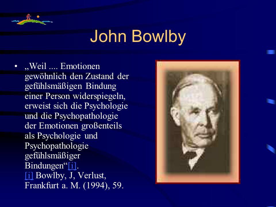 John Bowlby Weil.... Emotionen gewöhnlich den Zustand der gefühlsmäßigen Bindung einer Person widerspiegeln, erweist sich die Psychologie und die Psyc
