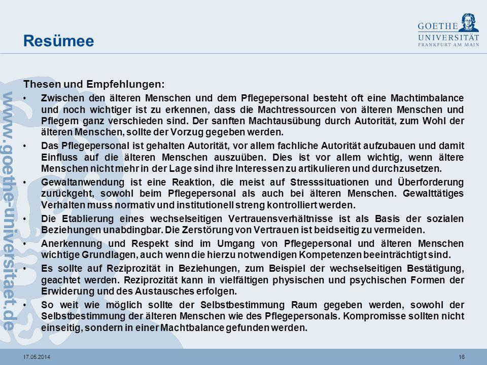 1617.05.2014 Resümee Thesen und Empfehlungen: Zwischen den älteren Menschen und dem Pflegepersonal besteht oft eine Machtimbalance und noch wichtiger