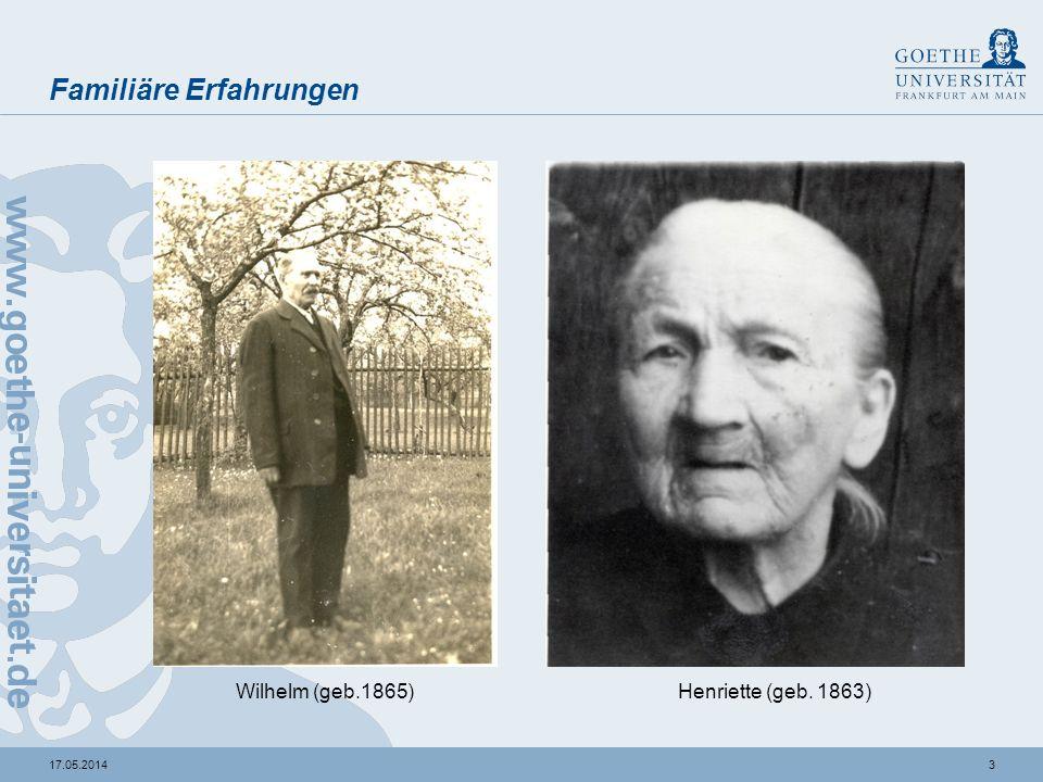 317.05.2014 Familiäre Erfahrungen Henriette (geb. 1863)Wilhelm (geb.1865)
