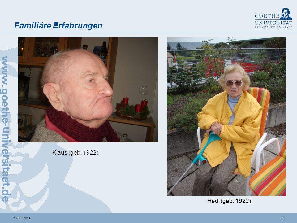 617.05.2014 Familiäre Erfahrungen Klaus (geb. 1922) Hedi (geb. 1922)