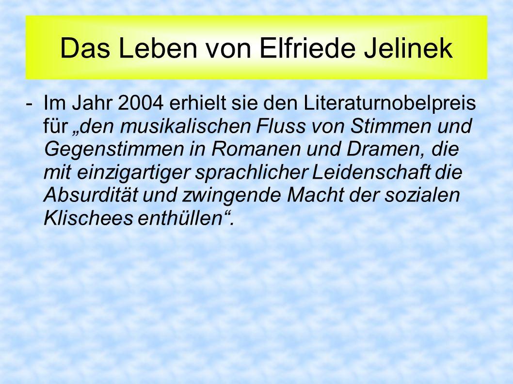Das Leben von Elfriede Jelinek -Im Jahr 2004 erhielt sie den Literaturnobelpreis für den musikalischen Fluss von Stimmen und Gegenstimmen in Romanen u