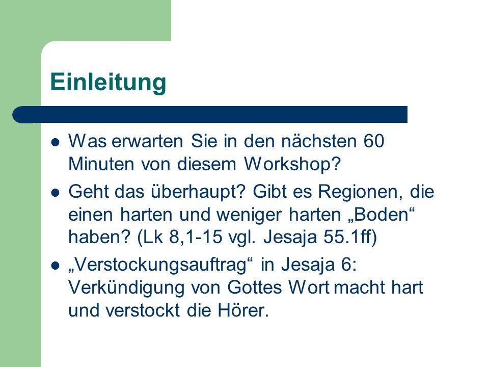 Einleitung Rezeptivität: terminus technicus für the readiness of people to hear Gods Word and accept his sovereignty (Van Rheenen 2006 Receptivity).