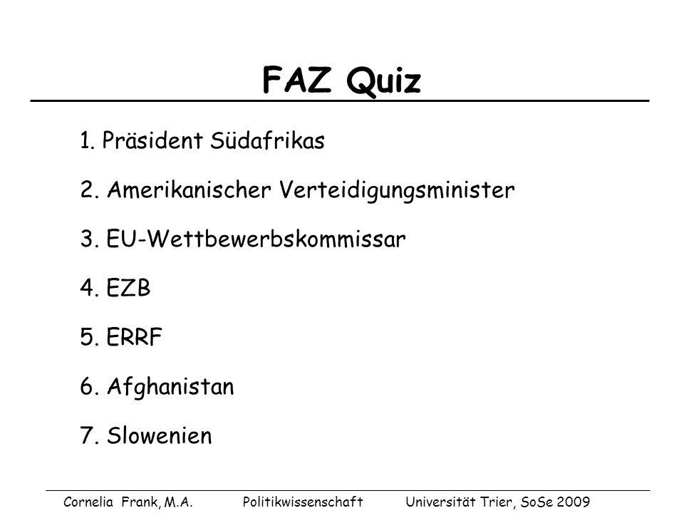 Auflösung des FAZ Quiz 1.Präsident Südafrikas: Jacob Zuma 2.