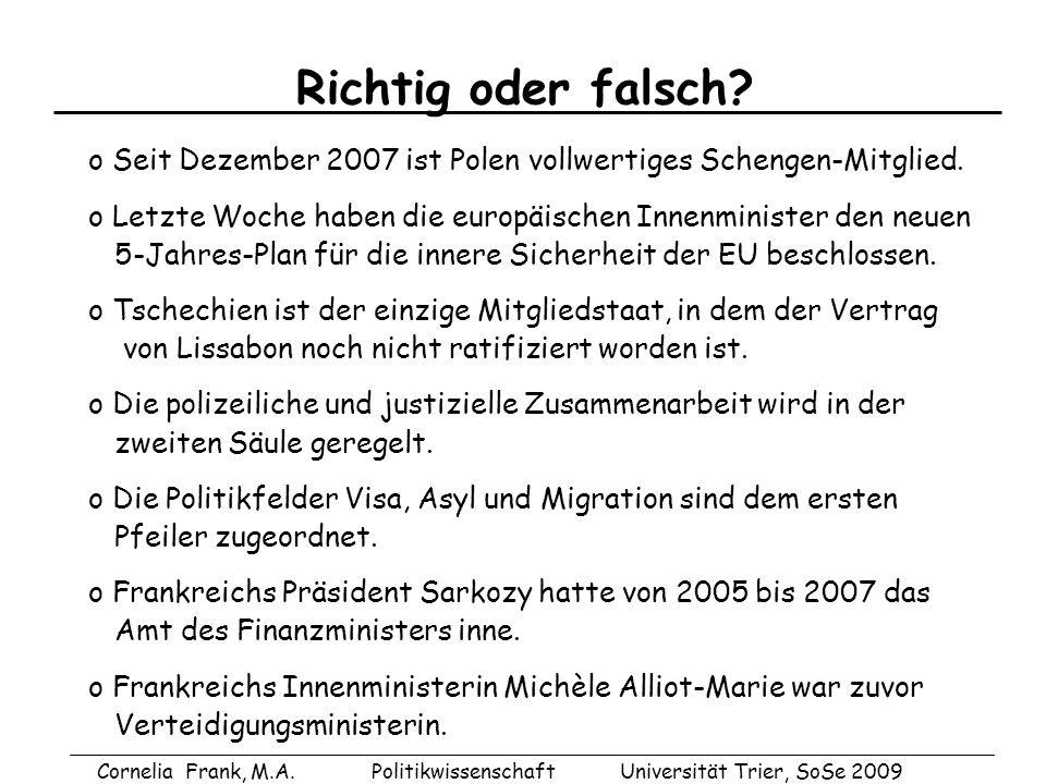 Richtig oder falsch.o Seit Dezember 2007 ist Polen vollwertiges Schengen-Mitglied.
