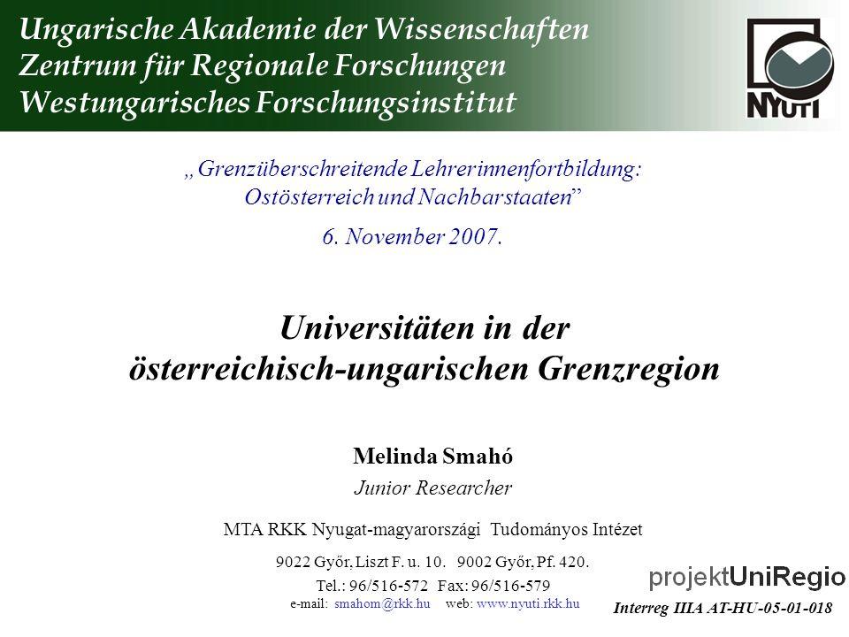 Universitäten in der österreichisch-ungarischen Grenzregion Ungarische Akademie der Wissenschaften Zentrum für Regionale Forschungen Westungarisches F