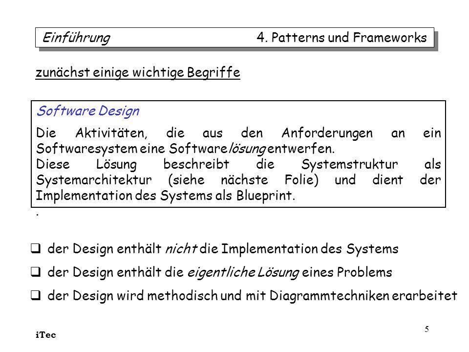 iTec 5 zunächst einige wichtige Begriffe Software Design Die Aktivitäten, die aus den Anforderungen an ein Softwaresystem eine Softwarelösung entwerfe