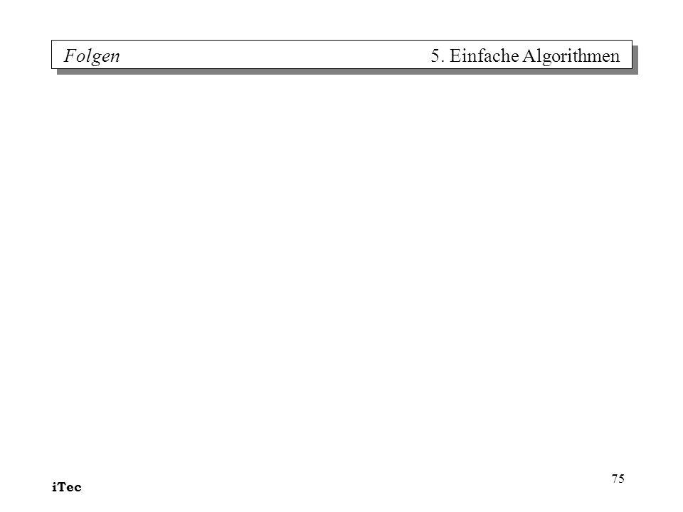 iTec 75 Folgen 5. Einfache Algorithmen