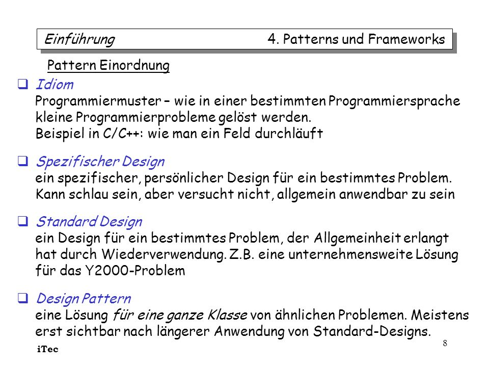 iTec 8 Idiom Programmiermuster – wie in einer bestimmten Programmiersprache kleine Programmierprobleme gelöst werden. Beispiel in C/C++: wie man ein F