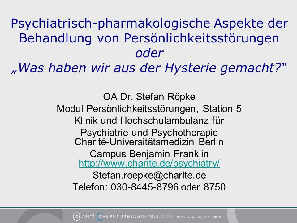 Psychiatrisch-pharmakologische Aspekte der Behandlung von Persönlichkeitsstörungen oder Was haben wir aus der Hysterie gemacht.