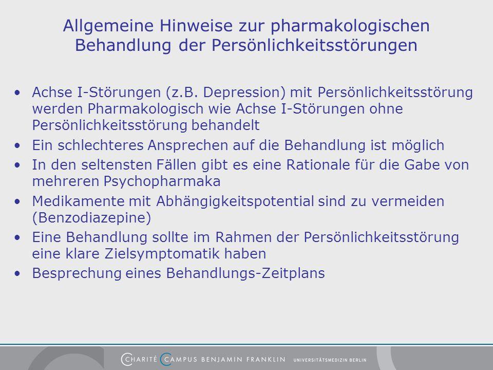 Allgemeine Hinweise zur pharmakologischen Behandlung der Persönlichkeitsstörungen Achse I-Störungen (z.B.