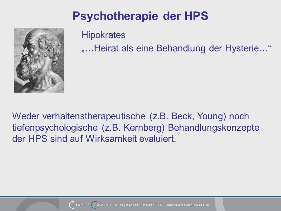Psychotherapie der HPS …Heirat als eine Behandlung der Hysterie… Hipokrates Weder verhaltenstherapeutische (z.B.