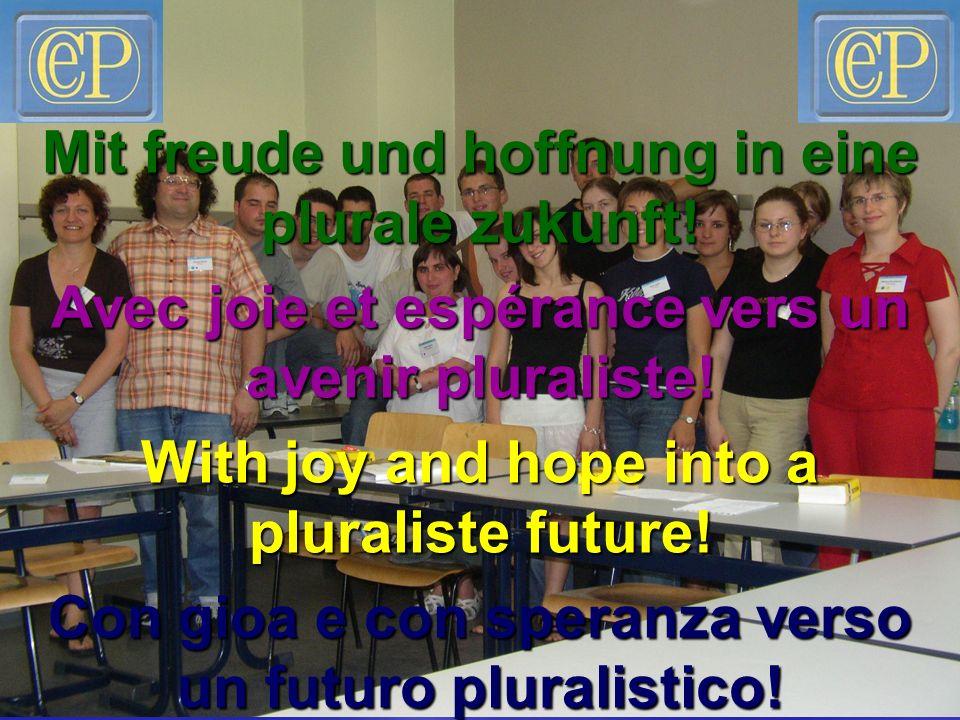 Mit freude und hoffnung in eine plurale zukunft. Avec joie et espérance vers un avenir pluraliste.