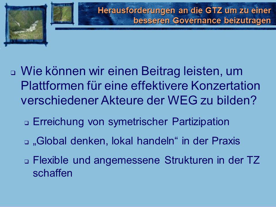 Wie können wir einen Beitrag leisten, um Plattformen für eine effektivere Konzertation verschiedener Akteure der WEG zu bilden.
