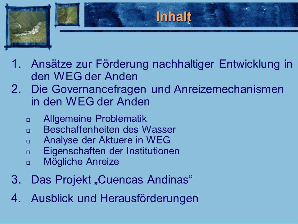 1. 1. Ansätze zur Förderung nachhaltiger Entwicklung in den WEG der Anden 2.