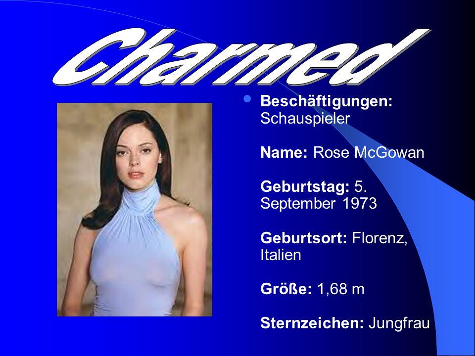 Beschäftigungen: Schauspieler Name: Rose McGowan Geburtstag: 5. September 1973 Geburtsort: Florenz, Italien Größe: 1,68 m Sternzeichen: Jungfrau