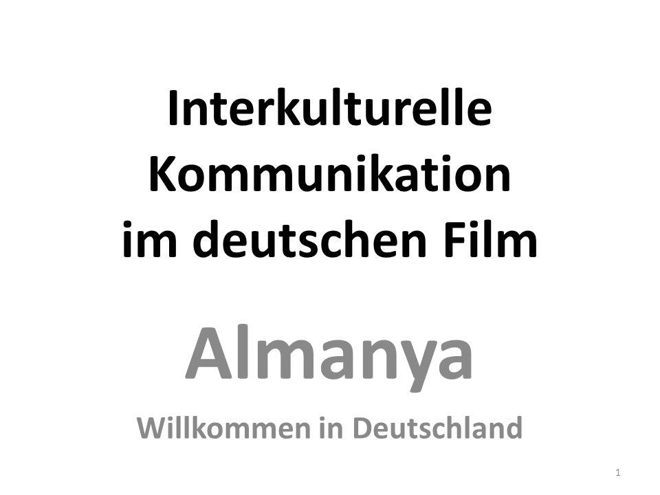 Almanya Willkommen in Deutschland Culture-Clash-Komödie Integrationsprozess: Türken- Deutsche Deutsche - Türken 2