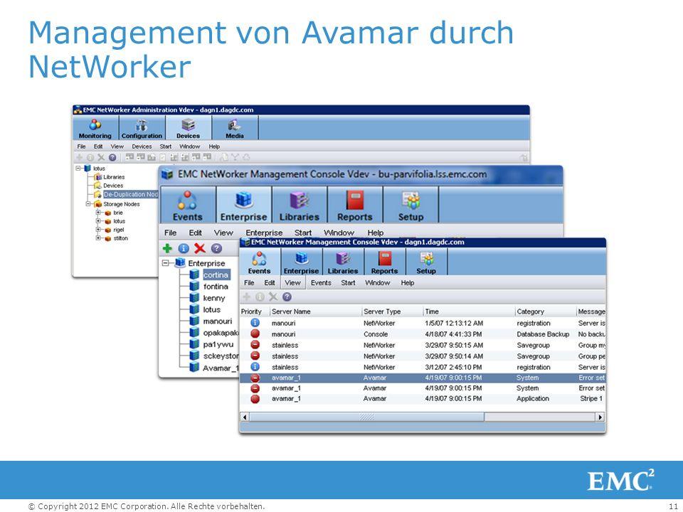11© Copyright 2012 EMC Corporation. Alle Rechte vorbehalten. Management von Avamar durch NetWorker