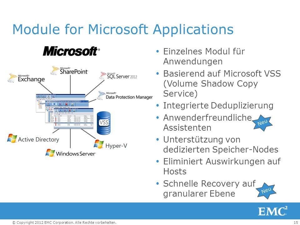 15© Copyright 2012 EMC Corporation. Alle Rechte vorbehalten. Module for Microsoft Applications Einzelnes Modul für Anwendungen Basierend auf Microsoft