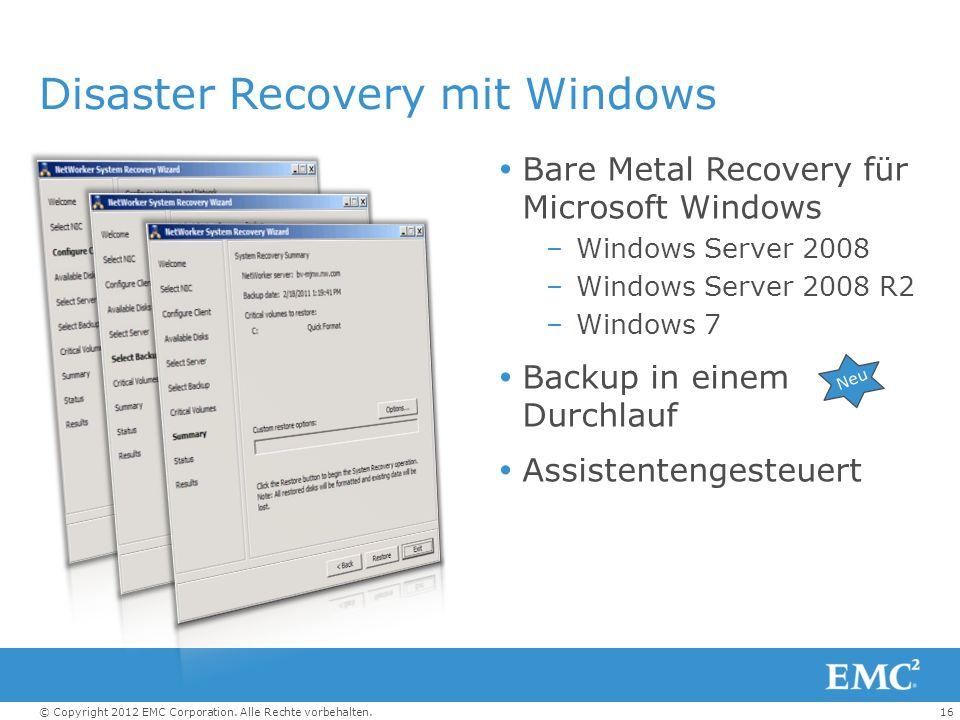 16© Copyright 2012 EMC Corporation. Alle Rechte vorbehalten. Disaster Recovery mit Windows Bare Metal Recovery für Microsoft Windows –Windows Server 2