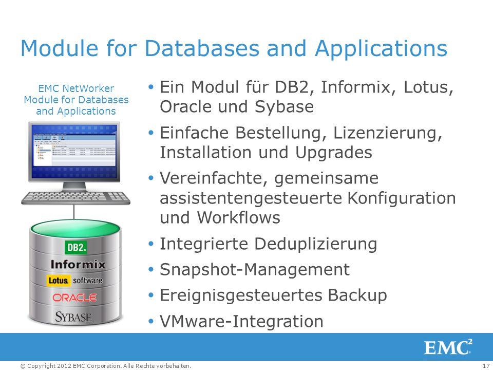 17© Copyright 2012 EMC Corporation. Alle Rechte vorbehalten. Module for Databases and Applications Ein Modul für DB2, Informix, Lotus, Oracle und Syba