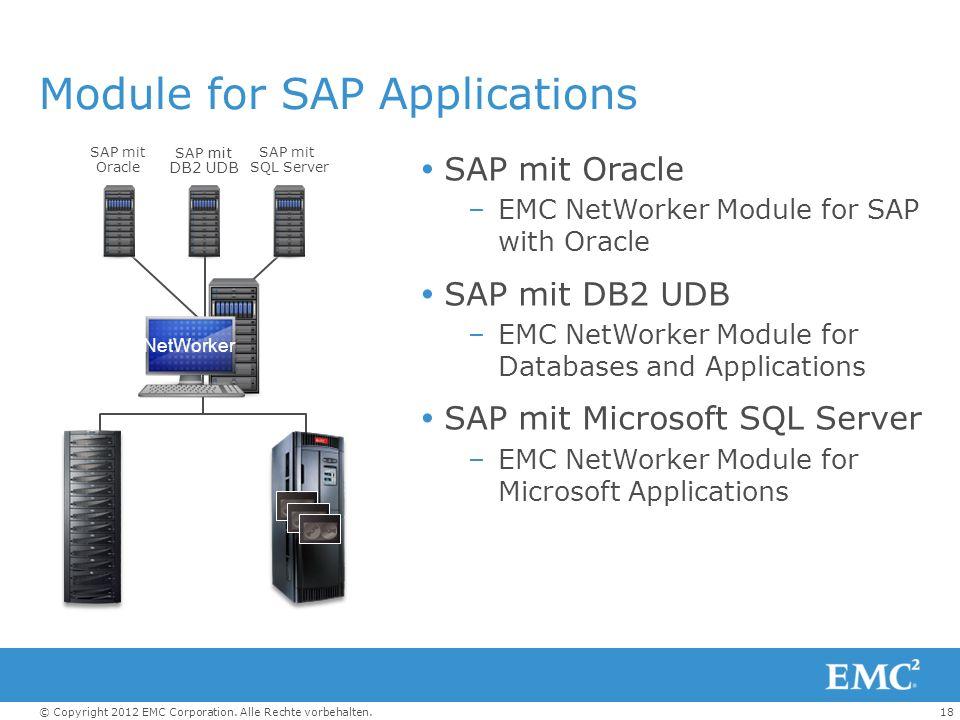 18© Copyright 2012 EMC Corporation. Alle Rechte vorbehalten. Module for SAP Applications SAP mit Oracle –EMC NetWorker Module for SAP with Oracle SAP