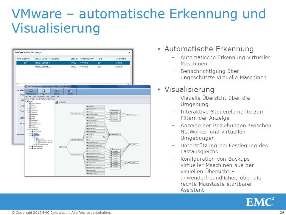 26© Copyright 2012 EMC Corporation. Alle Rechte vorbehalten. VMware – automatische Erkennung und Visualisierung Automatische Erkennung –Automatische E