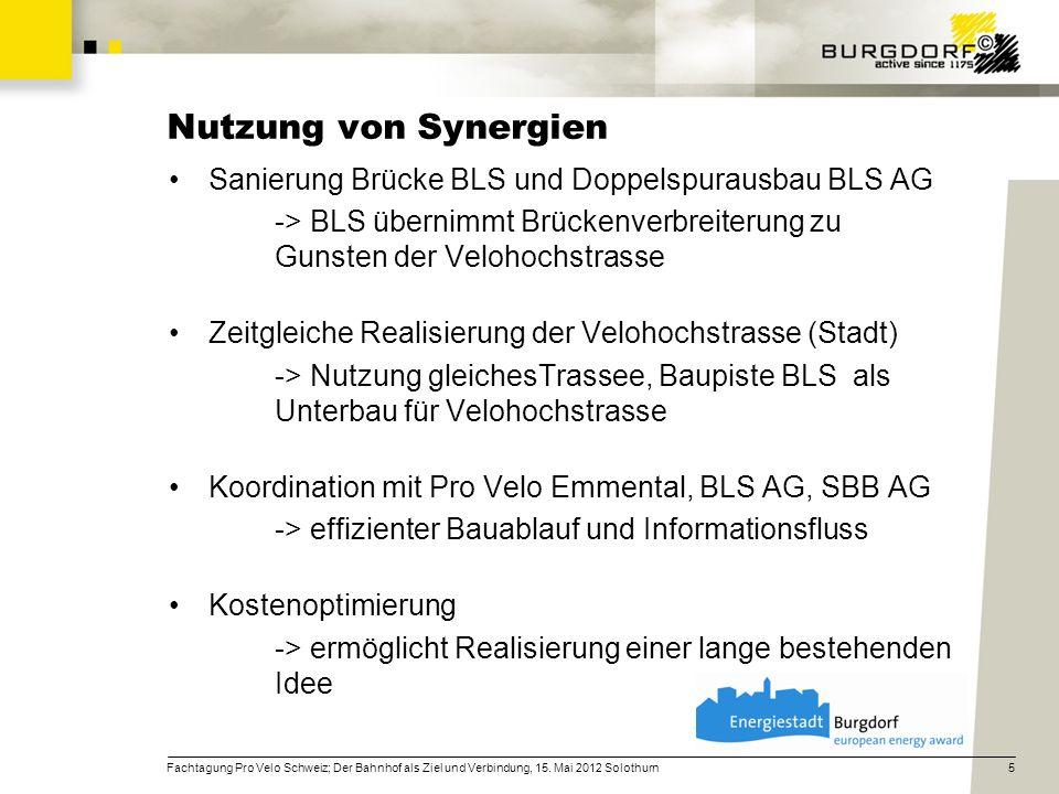 Sanierung Brücke BLS und Doppelspurausbau BLS AG -> BLS übernimmt Brückenverbreiterung zu Gunsten der Velohochstrasse Zeitgleiche Realisierung der Vel