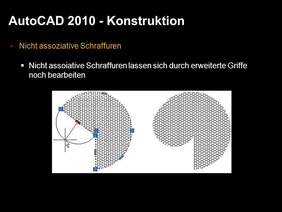 AutoCAD 2010 - Konstruktion Nicht assoziative Schraffuren Nicht assoiative Schraffuren lassen sich durch erweiterte Griffe noch bearbeiten