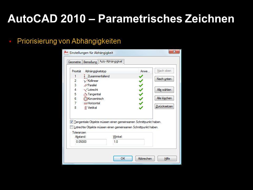 AutoCAD 2010 – Parametrisches Zeichnen Priorisierung von Abhängigkeiten