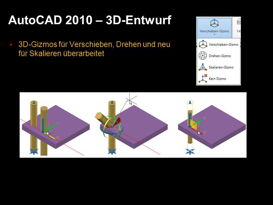 AutoCAD 2010 – 3D-Entwurf 3D-Gizmos für Verschieben, Drehen und neu für Skalieren überarbeitet
