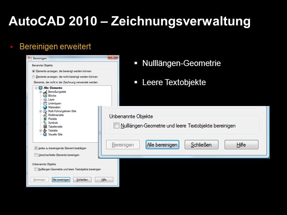 AutoCAD 2010 – Zeichnungsverwaltung Bereinigen erweitert Nulllängen-Geometrie Leere Textobjekte