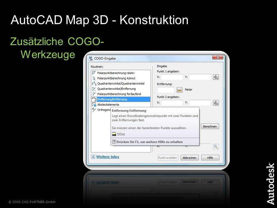 © 2009 CAD PARTNER GmbH AutoCAD Map 3D - Konstruktion Zusätzliche COGO- Werkzeuge
