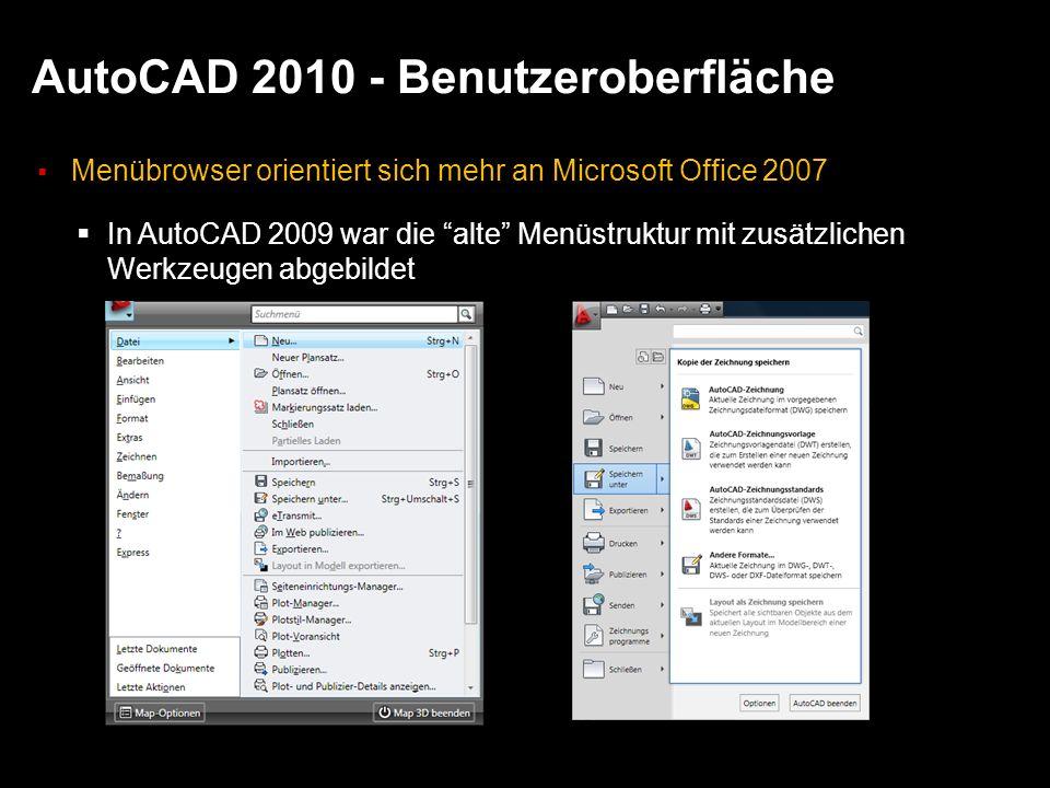 AutoCAD 2010 - Benutzeroberfläche Menübrowser orientiert sich mehr an Microsoft Office 2007 In AutoCAD 2009 war die alte Menüstruktur mit zusätzlichen
