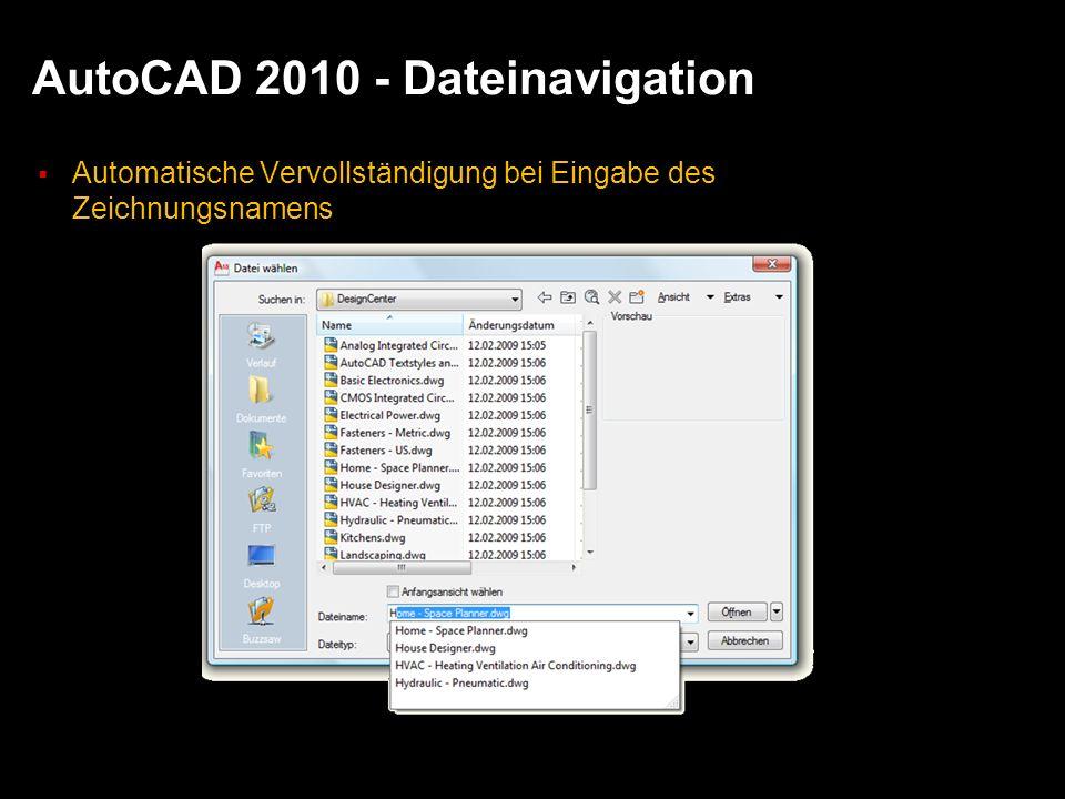 AutoCAD 2010 - Dateinavigation Automatische Vervollständigung bei Eingabe des Zeichnungsnamens