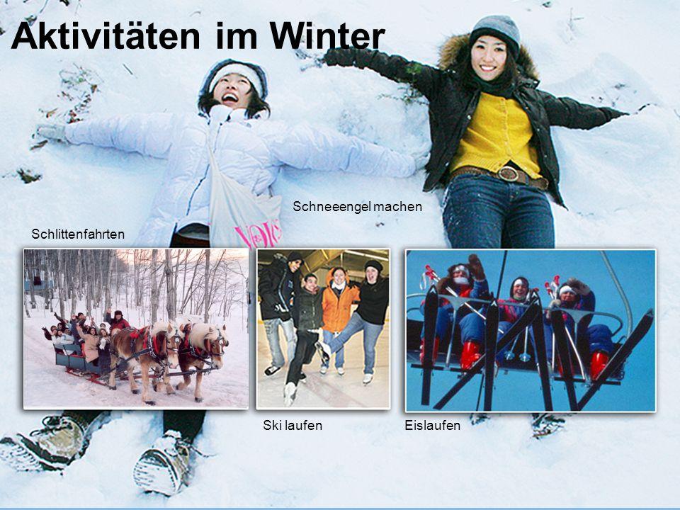 www.ili.ca study@ili.ca Aktivitäten im Winter Schlittenfahrten Ski laufenEislaufen Schneeengel machen