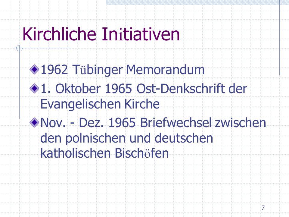 7 Kirchliche In i tiativen 1962 T ü binger Memorandum 1.