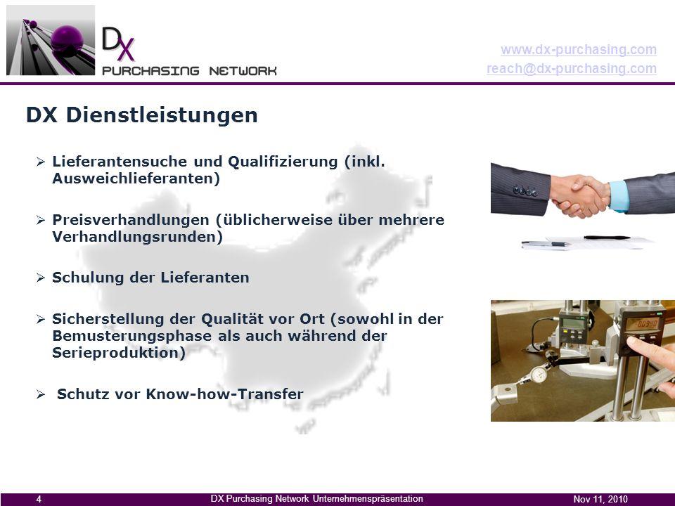 www.dx-purchasing.com reach@dx-purchasing.com DX Purchasing Network Unternehmenspräsentation Nov 11, 2010 4 Lieferantensuche und Qualifizierung (inkl.