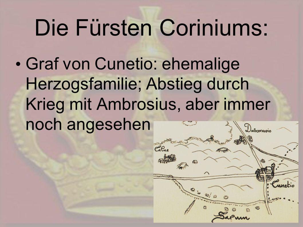 Die Fürsten Coriniums: Graf von Cunetio: ehemalige Herzogsfamilie; Abstieg durch Krieg mit Ambrosius, aber immer noch angesehen