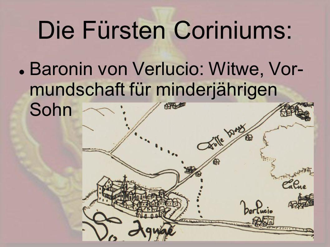 Die Fürsten Coriniums: Baronin von Verlucio: Witwe, Vor- mundschaft für minderjährigen Sohn