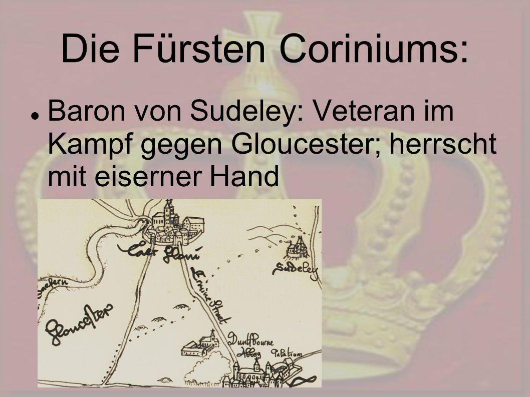 Die Fürsten Coriniums: Baron von Sudeley: Veteran im Kampf gegen Gloucester; herrscht mit eiserner Hand