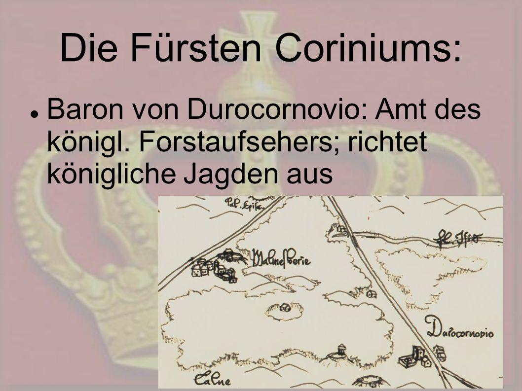 Die Fürsten Coriniums: Baron von Durocornovio: Amt des königl. Forstaufsehers; richtet königliche Jagden aus