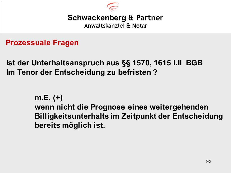 93 Schwackenberg & Partner Anwaltskanzlei & Notar Prozessuale Fragen Ist der Unterhaltsanspruch aus §§ 1570, 1615 l.II BGB Im Tenor der Entscheidung z