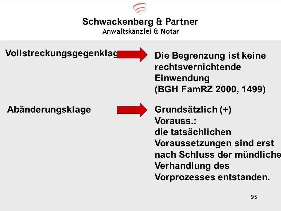 95 Schwackenberg & Partner Anwaltskanzlei & Notar Vollstreckungsgegenklage Die Begrenzung ist keine rechtsvernichtende Einwendung (BGH FamRZ 2000, 149