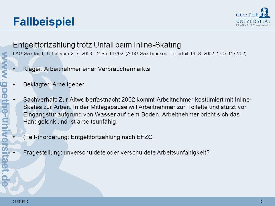 531.05.2013 Fallbeispiel Entgeltfortzahlung trotz Unfall beim Inline-Skating LAG Saarland, Urteil vom 2. 7. 2003 - 2 Sa 147/02 (ArbG Saarbrücken Teilu